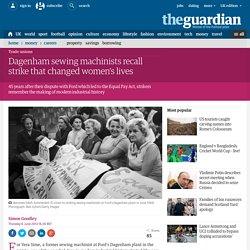 Dagenham sewing machinists recall strike that changed women's lives