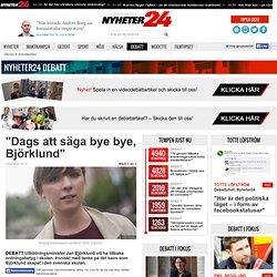 """""""Dags att säga bye bye, Björklund"""""""