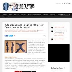 Tuto dagues de katarina (The New Dawn ) en tapis de sol. - SpiritPlayers