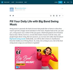 Fill Your Daily Life with Big Band Swing Music