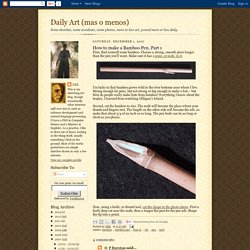How to make a Bamboo Pen, Part 1