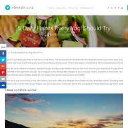 5 Daily Habits Every Yogi Should Try – Yovada Life Yovada Life
