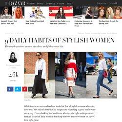 9 Daily Habits of Stylish Women - Tips From Stylish Women