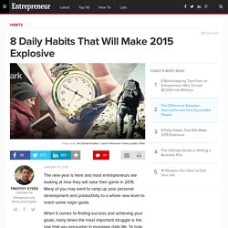 8 Daily Habits That Will Make 2015 Explosive