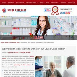 Daily Health Tips: Ways to Uphold Your Loved Ones' Health