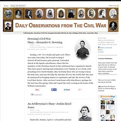 Daily Observations from The Civil War — Day by day writings of the time.