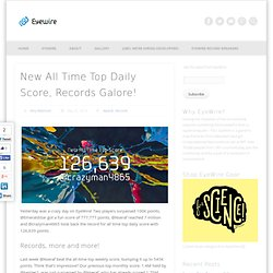 New All Time Top Daily Score, Records Galore!