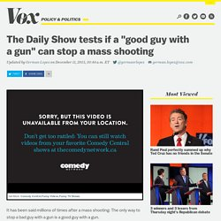 """The Daily Show tests if a """"good guy with a gun"""" can stop a mass shooting"""