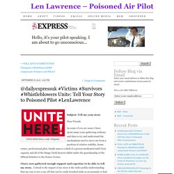 @dailyexpressuk #Victims #Survivors #Whistleblowers Unite: Tell Your Story to Poisoned Pilot #LenLawrence