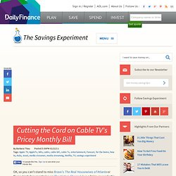 Savings Experiment: Cutting the Cord on Cable TV's Pricey Monthly Bill