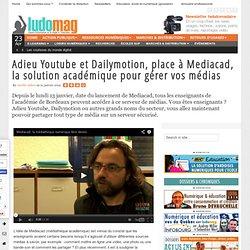 Adieu Youtube et Dailymotion, place à Mediacad, la solution académique pour gérer vos médias