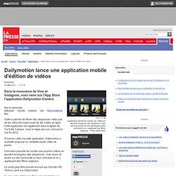Dailymotion lance une application mobile d'édition de vidéos