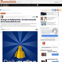 Orange et Dailymotion : la mort assurée de la neutralité du net