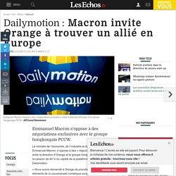 Dailymotion : Macron invite Orange à trouver un allié en Europe, High tech