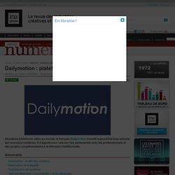 Numérique - Article - Dailymotion : plateforme vidéo ou média ?