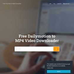 Free Dailymotion to MP4 Video Downloader