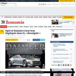 Opel et Daimler à leur tour impliqués dans le «dieselgate»