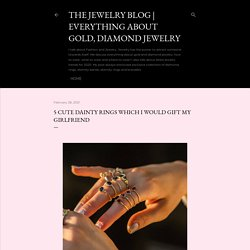 5 Cute Dainty Rings Which I Would Gift My Girlfriend