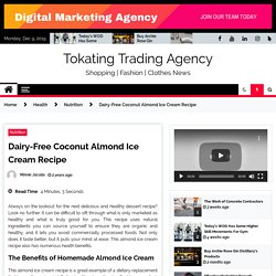 Dairy-Free Coconut Almond Ice Cream Recipe