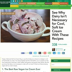See Why Dairy Isn't Necessary for Cool, Soft Ice Cream With These Recipes