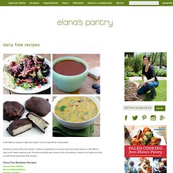 Dairy Free Recipes - Elana's Pantry