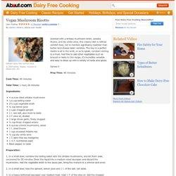 Dairy-Free Risotto Recipe - Vegan Mushroom Risotto Recipe
