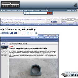 DIY Daizen Steering Rack Bushing