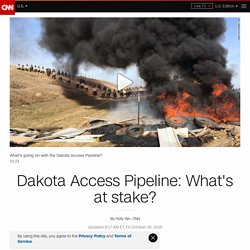 Dakota Access Pipeline: What's at stake?