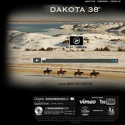 Dakota 38: One Filmmaker's Ride of a Lifetime