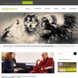 Dalaï-lama : « Le monde irait peut-être mieux sans religion » - Inspirant.fr