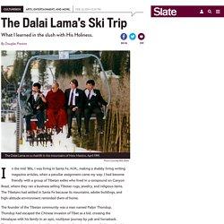 Dalai Lama at a Santa Fe ski resort: Tells waitress the meaning of life.