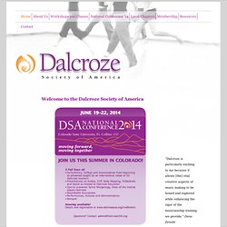 Dalcroze Society of America - Welcome to the Dalcroze Society of America