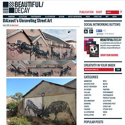 DALeast's Unraveling Street Art