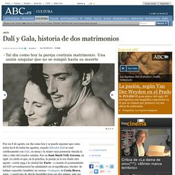 Dalí y Gala, historia de dos matrimonios
