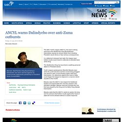 ANCYL warns Dalindyebo over anti-Zuma outbursts:Friday 12 July 2013