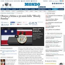 "50 anni dalla ""bloody sunday"" - Obama a Selma a 50 anni"