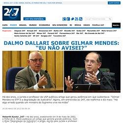 """Dalmo Dallari sobre Gilmar Mendes: """"Eu não avisei?"""""""