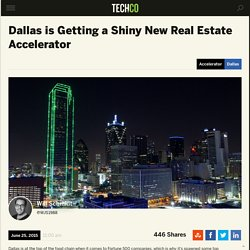 Dallas is Getting a Shiny New Real Estate Accelerator