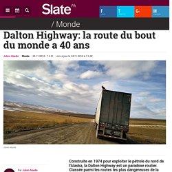 Dalton Highway: la route du bout du monde a 40 ans