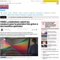 VIDEO. 4 daltoniens voient les couleurs pour la première fois grâce à des lunettes spéciales