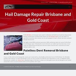 Hail Damage Repair Brisbane and Gold Coast, Call Now!