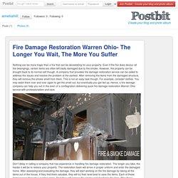 Fire Damage Restoration Warren Ohio- The Longer You Wait, The More You Suffer