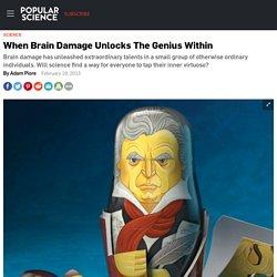 When Brain Damage Unlocks The Genius Within
