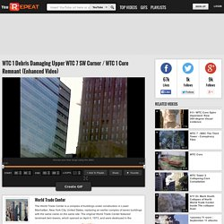 WTC 1 Debris Damaging Upper WTC 7 SW Corner / WTC 1 Core Remnant (Enhanced Video)