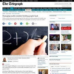 Damaging maths mindset holding pupils back