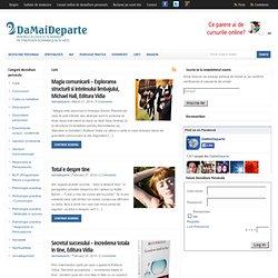 » Carti - DaMaiDeparte.ro - Comunitatea oamenilor interesati de dezvoltare personala