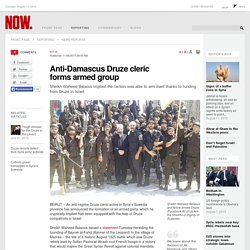 Anti-Damascus Druze cleric forms armed group