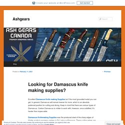 Looking for Damascus knife making supplies?