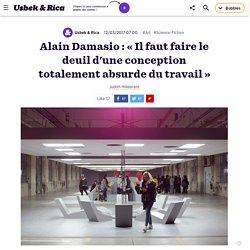 Alain Damasio : « Il faut faire le deuil d'une conception totalement absurde du travail »
