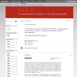 A. Damasio. L'erreur de Descartes (1995); Le sentiment même de soi (1999); Spinoza avait raison (2003)
